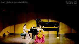Chopin Cello Sonata Gminor Op.65 3rd Mov Zenith-juhye Cello Hye-min Jin 쇼팽 첼로 소나타 3악장 황주혜 첼로 진혜민 피아노