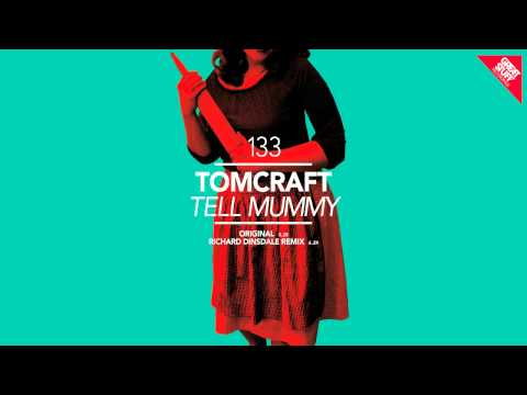 Tomcraft - Tell Mummy (Original Mix)