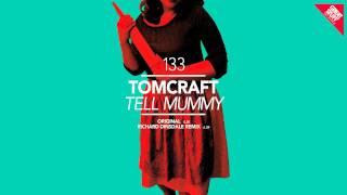 Tomcraft - Tell Mummy (Original Mix)
