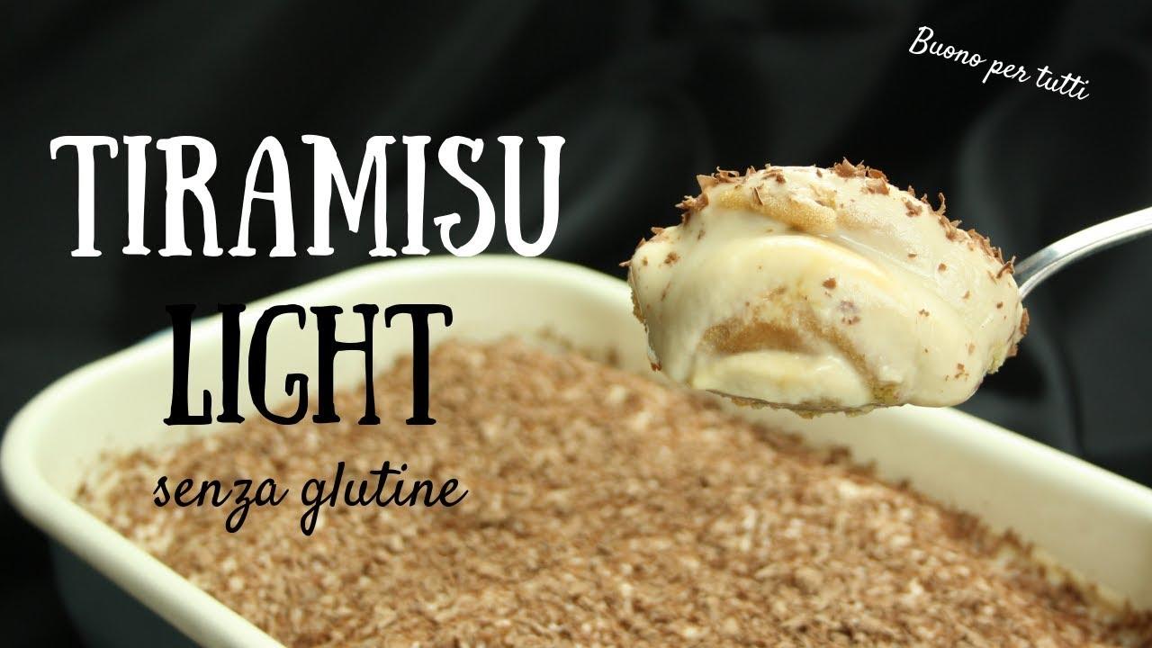 Ricetta Per Tiramisu Light.Tiramisu Light Senza Glutine Buono Per Tutti Youtube