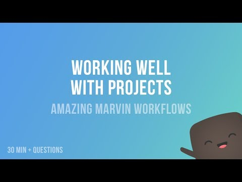 Working well with projects in Amazing Marvin