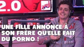 Une fille annonce à son frère qu'elle fait du porno ! #GuillaumeradioNRJ