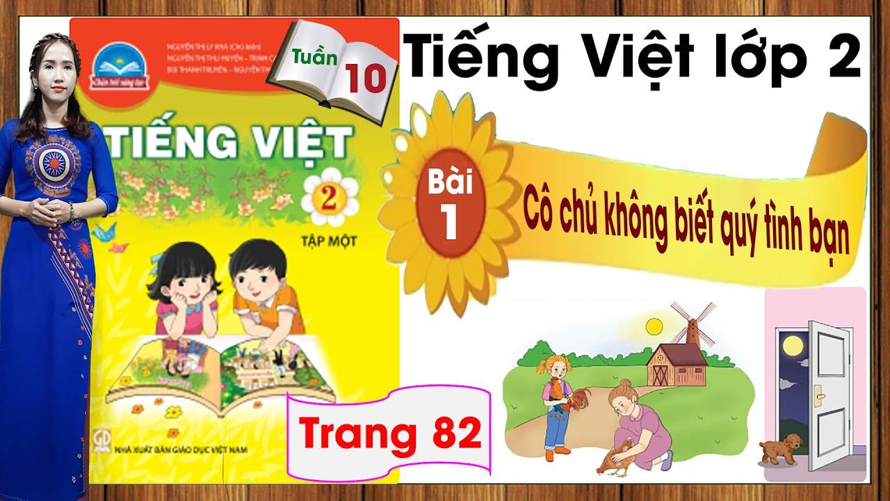 Tiếng Việt lớp 2 chân trời sáng tạo tuần 10 bài 1 | Cô chủ không biết quý tình bạn