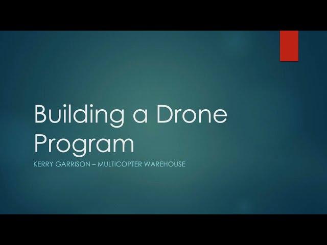 Building a Drone Program for Your Organization Webinar Recording - 04/15/20