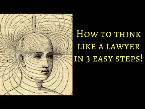 How to think like a lawyer in 3 easy steps!