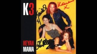 k3  heyah mama
