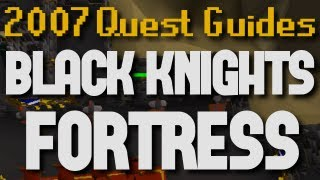 Runescape 2007 Quest Guides: Black Knight's Fortress
