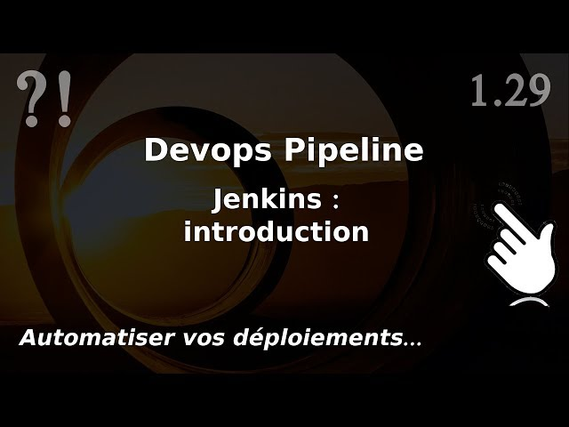 Pipeline Devops - 1.29. Jenkins : Introduction et Hello World   tutos fr