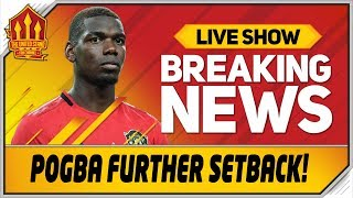 Man Utd Suffer New Pogba Blow! Man Utd News