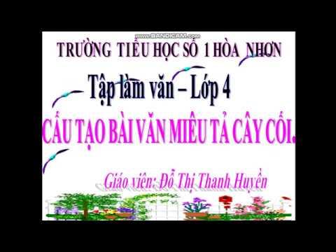 TLV lớp 4 HK II. Bài: Cấu tạo bài văn miêu tả cây cối.