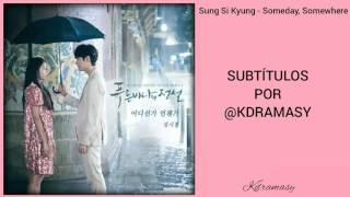 [Sub. Español] Sung Si Kyung - Someday, Somewhere (Legend Of The Blue Sea OST)