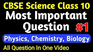 Science Class 10 Most Important Question #1 | Physics, Chemistry And Biology Class 10 Question