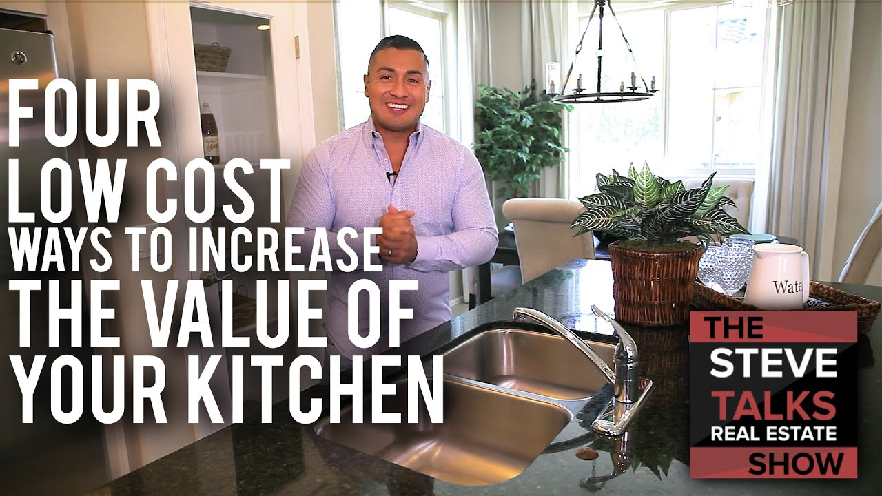 How To Increase the Value of Your Kitchen - The Steve Talks Real Estate Show Episode #24