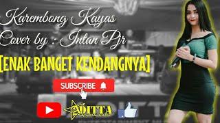 Download lagu Intan PJR - Karembong Kayas ADITTA MUSIC PANGANDARAN MP3