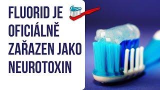 Fluorid Je Oficiálně Zařazen Jako Neurotoxin