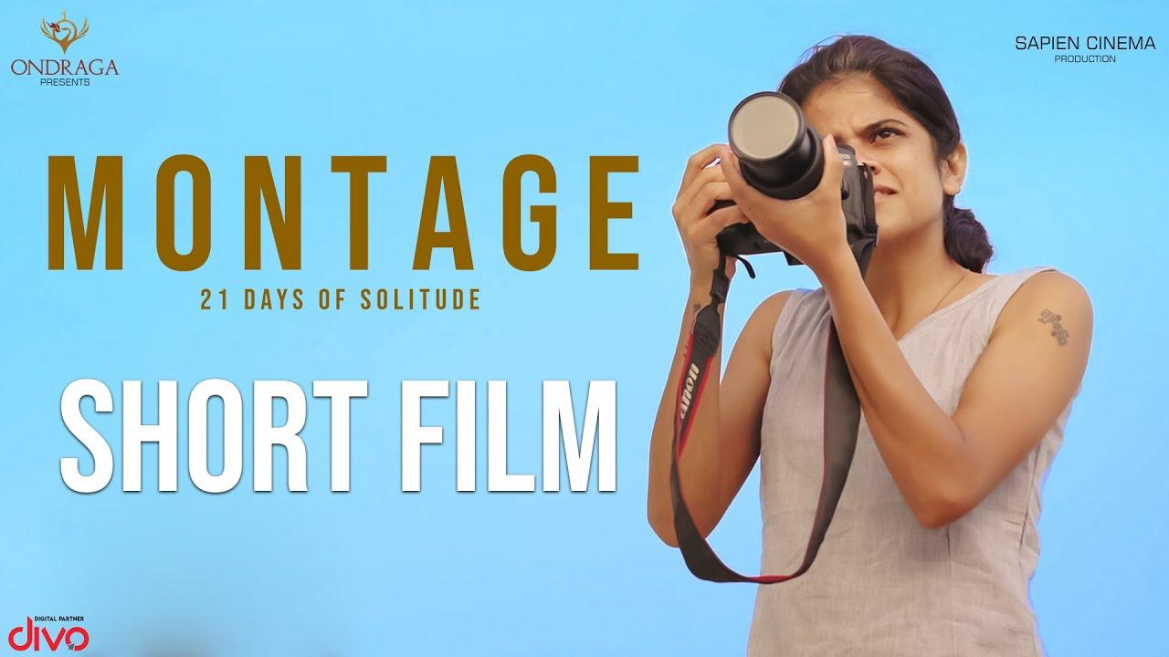 MONTAGE (21 Days Of Solitude) - Official Shortfilm | Sarjun KM | Maya S Krishnan | Sundaramurthy KS