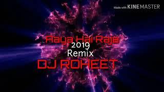 Aaya Hai Raja 2019 Electronic trance Remix DJ ROHEET (Download link in description)