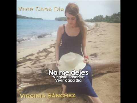 No me dejes Vivir cada día Virginia Sánchez