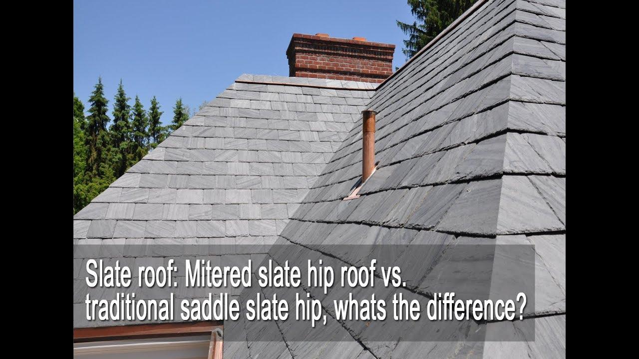 Mitered Slate Hip Roof Vs Traditional Saddle Slate Hip