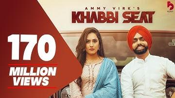 Khabbi Seat - Official Video | Ammy Virk Ft Sweetaj Brar | Happy Raikoti | MixSingh | Burfi Music