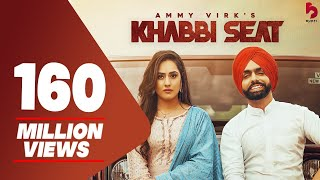 Khabbi Seat - Official Video | Ammy Virk Ft Sweetaj Brar | Happy Raikoti | MixSingh | Burfi Music
