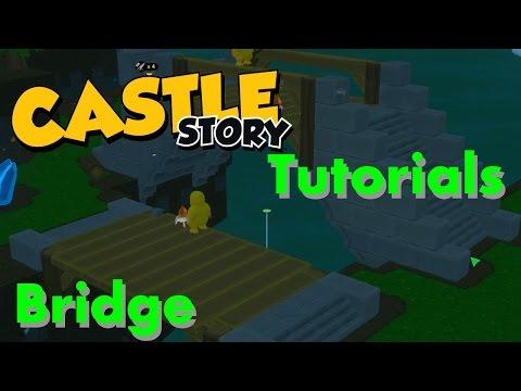 Castle Story Tutorials: Bridge