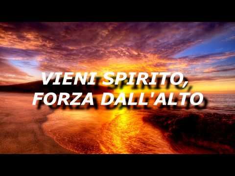 VIENI SPIRITO FORZA DALL'ALTO