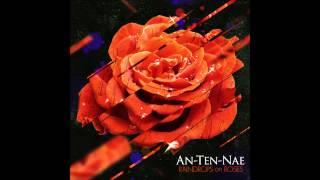 An-Ten-Nae - We got The Power Album Mix (on Raindrops On Roses, 2013) HQ