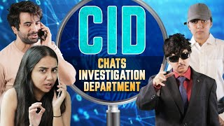 CID - Chats Investigation Department  ft. Ayush Mehra | MostlySane
