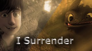►I Surrender◄ ♪Toothless & Hiccup♫
