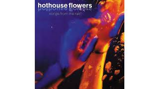 Hothouse Flowers - Stand Beside Me
