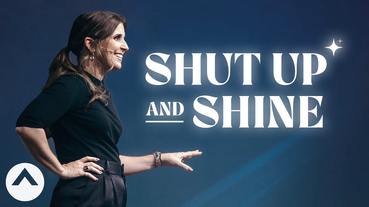 Shut Up And Shine | Holly Furtick | Elevation Church