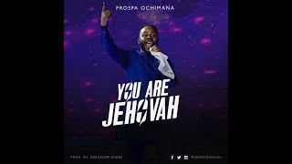 Prospa Ochimana - You Are Jehovah (Lyrics Video) KINDLY SUBSCRIBE TO MY CHANNEL