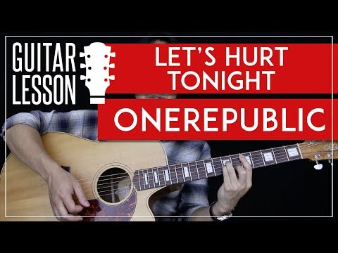 Lets Hurt Tonight ukulele chords - OneRepublic - Khmer Chords
