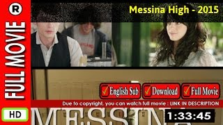 Watch Online : Messina High (2015)