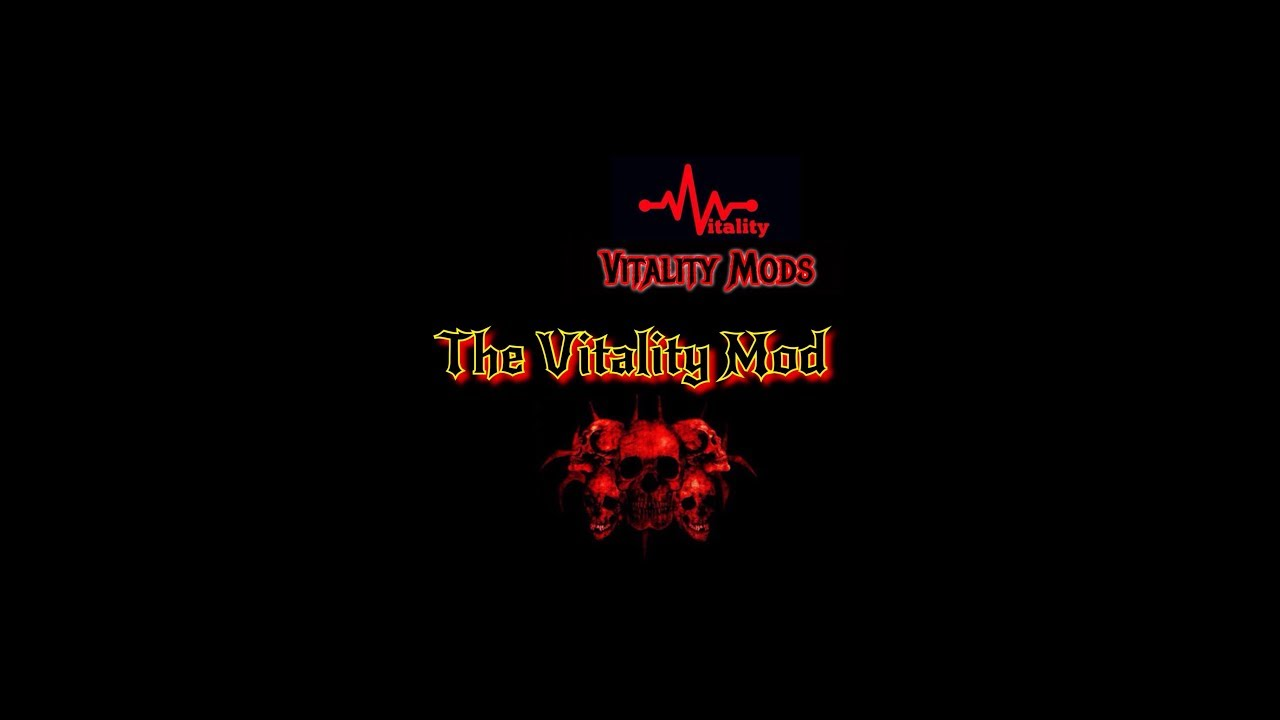 The VITALITY MOD by Vitality Mods Truly SOLID