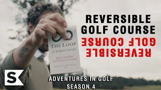 This Reversible Golf Course Blew Our Minds   Adventures In Golf Season 4