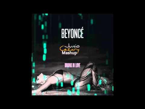 Beyoncé - Drunk In Love feat. Jay-Z (Junio Cezary Mashup) House Remix