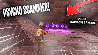 Psycho Scammer Loses 1000 Rainbow Crystal! (Scammer Gets Scammed) Fortnite Save The World