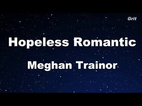 Hopeless Romantic - Meghan Trainor Karaoke 【No Guide Melody】 Instrumental