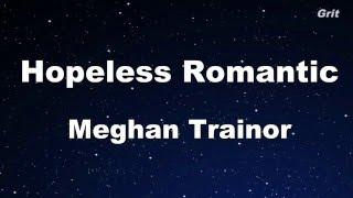 Hopeless Romantic - Meghan Trainor Karaoke 【No Guide Melody】 Instrumental