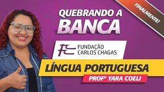 Quebrando a Banca FCC - Língua Portuguesa - Yara Coeli