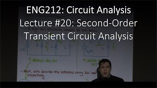 ENG212-20: Second-Order Transient Circuit Analysis (Chapter #07, Lecture #20)