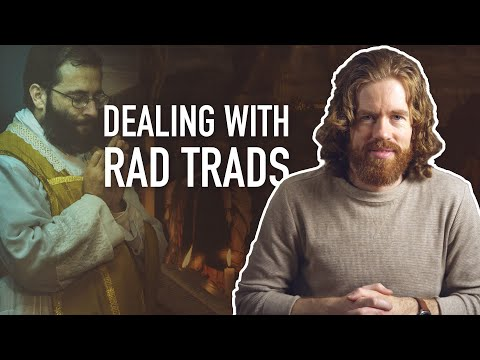 Dealing with Traditionalist Catholics
