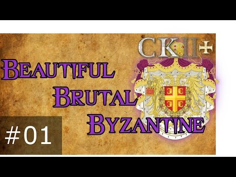 01 Beautiful Brutal Byzantine – Crusader Kings 2 Plus