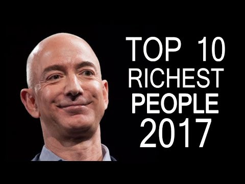 Top 10 Richest People in the World 2017