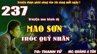 Truyện ma pháp sư - Mao Sơn tróc quỷ nhân [ Tập 237 ] Ngũ hành cương thi - Quàng A Tũn