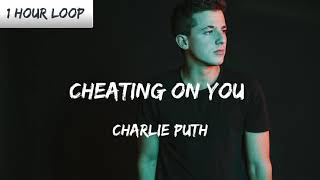 Download Charlie Puth - Cheating on You (1 HOUR LOOP)