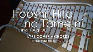 Itooshii Hito no Tame ni  Fushigi Yuugi OP  Lyre Cover