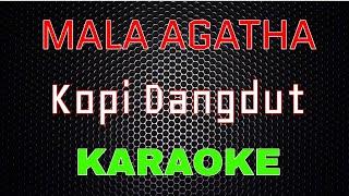 Download Mala Agatha - Kopi Dangdut (Karaoke)   LMusical